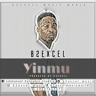 B2Excel – Yinmu [New Song] - mp3made.com.ng