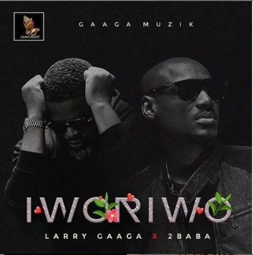 20190217 203216 MUSIC: Larry Gaaga ft 2Baba - Iworiwo