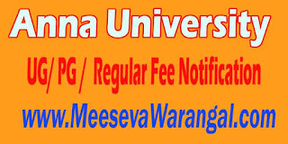 Anna University UG/ PG / M.Sc (5 Year) / M.Sc (2 Year) Regular Fee Notification