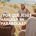 ¿Por qué les hablas en parábolas?