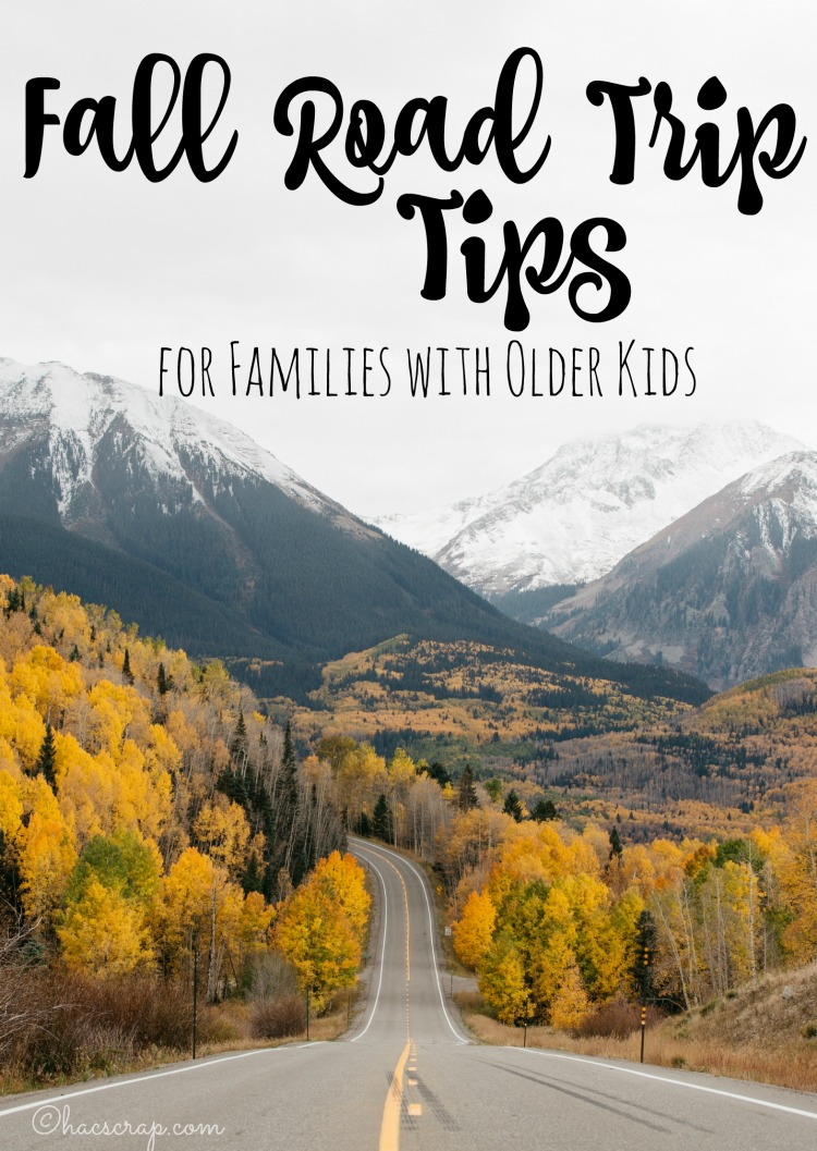 Fall Road Trip Tips for Families with Older Kids