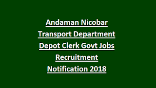 Andaman Nicobar Transport Department Depot Clerk Govt Jobs Recruitment Notification 2018
