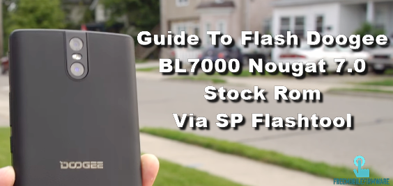 Guide To Flash Doogee BL7000 Nougat 7.0 Stock Rom Via SP Flashtool