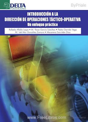 Introducción a la dirección de operaciones táctico-operativa: Un enfoque práctico – Rafaela Alfalla Luque