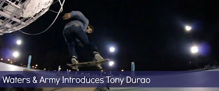 Skateboarding :  Waters und Army präsentieren Tony Durao ( 1 Video )