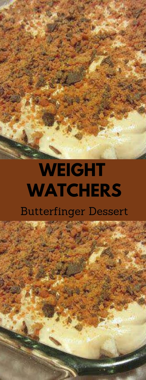 Weight Watchers Butterfinger Dessert #DESSERT #WEIGHTWATCHER #VEGETARIAN