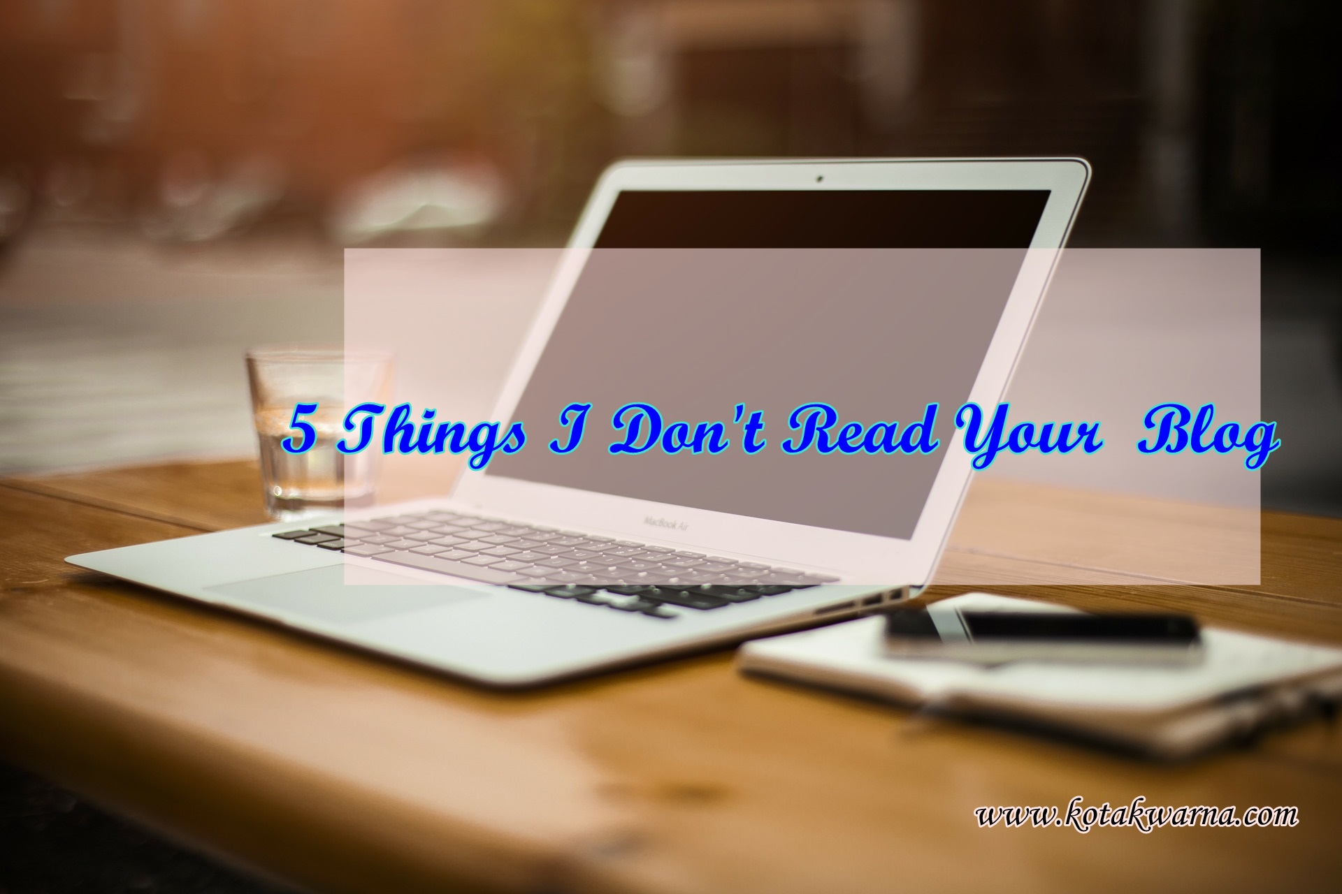 5 things i don't read your blog