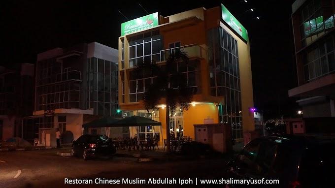 Menikmati Hidangan Chinese Style Yang Sedap Di Restoran Chinese Muslim Abdullah Meru Ipoh Perak