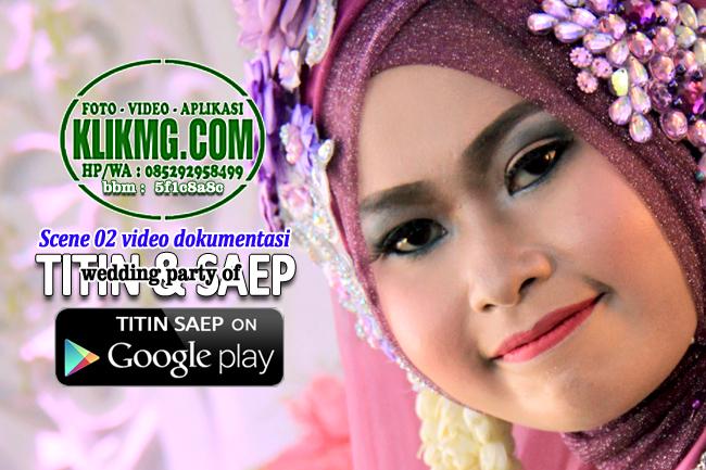 Scene 2 : Pemberian Kata Selamat di Pernikahan TITIN & SAEP | Klikmg Video Shooting Purwokerto