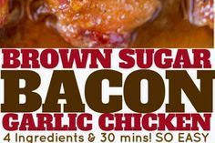 BACON BROWN SUGAR GARLIC CHICKEN