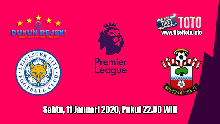 Prediksi Leicester City VS Southampton 11 Januari 2020