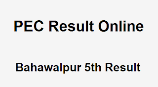 Bahawalpur 5th Class Result 2018 PEC - BISE Bahawalpur Board 5th Results