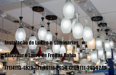 instalação de lustre,pendente e luminarias em salvador-ba