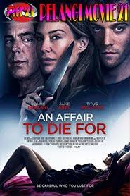 Trailer-Movie-An-Affair-To-Die-For-2019