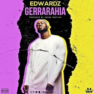 Edwardz - Gerrarahia (prod. by Young Hustler)