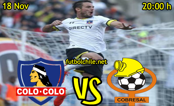 Ver stream hd youtube facebook movil android ios iphone table ipad windows mac linux resultado en vivo, online: Colo Colo vs Cobresal