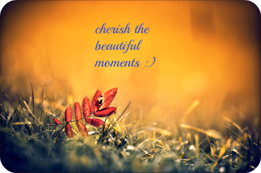 Cherish The Beautiful Moments