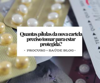 Quantas pílulas da nova cartela preciso tomar para estar protegida?