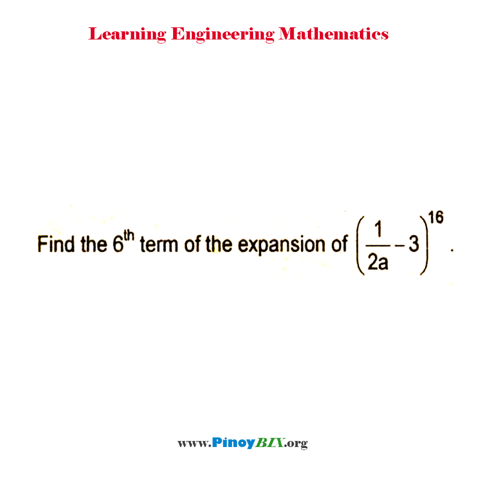 Find the 6th term of expansion of (1/2a - 3)^16.