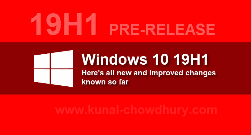 Here's all new and improved changes in Windows 10 19H1, known so far