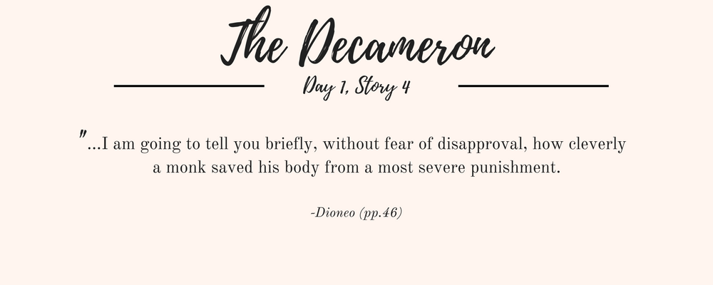 """Giovanni Boccaccio's The Decameron quote: """"...I am going to tell you briefly, without fear of disapproval, how cleverly a monk saved his body from a most severe punishment."""""""