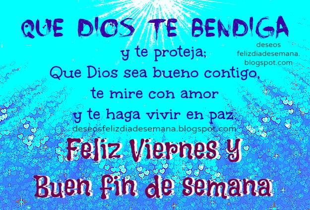 Feliz Viernes Y Buen Fin De Semana Dios Te Bendiga Y Te Proteja