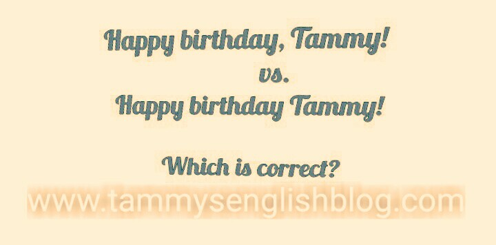 See Why You Should Write Happy Birthday Tammy And Not Happy Birthday Tammy
