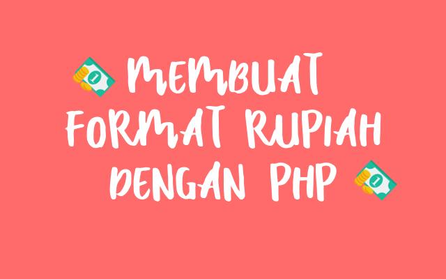 Cara Mudah Membuat Format Rupiah Dengan PHP
