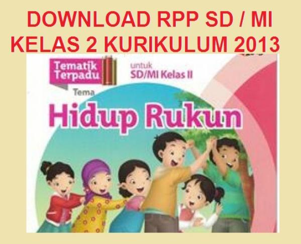 Download Rpp Kurikulum 2013 Sd Mi Kelas 1 2 3 4 Revisi