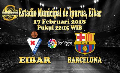 JUDI BOLA DAN CASINO ONLINE - PREDIKSI PERTANDINGAN LALIGA SPANYOL EIBAR VS BARCELONA 17 FEBRUARI 2018