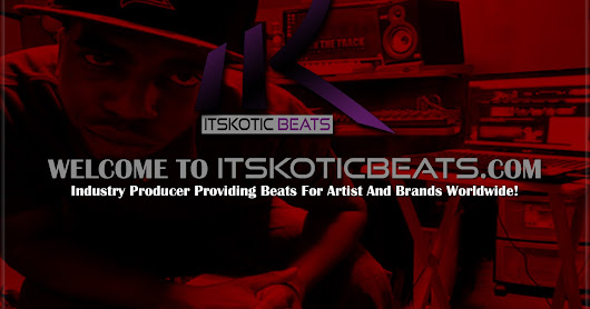 Welcome To WWW.ITSKOTICBEATS.COM