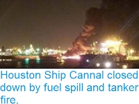 http://sciencythoughts.blogspot.co.uk/2016/09/houston-ship-cannal-closed-down-by-fuel.html