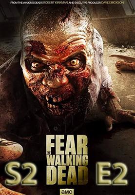 Download Fear The Walking Dead Season 2 Episode 2