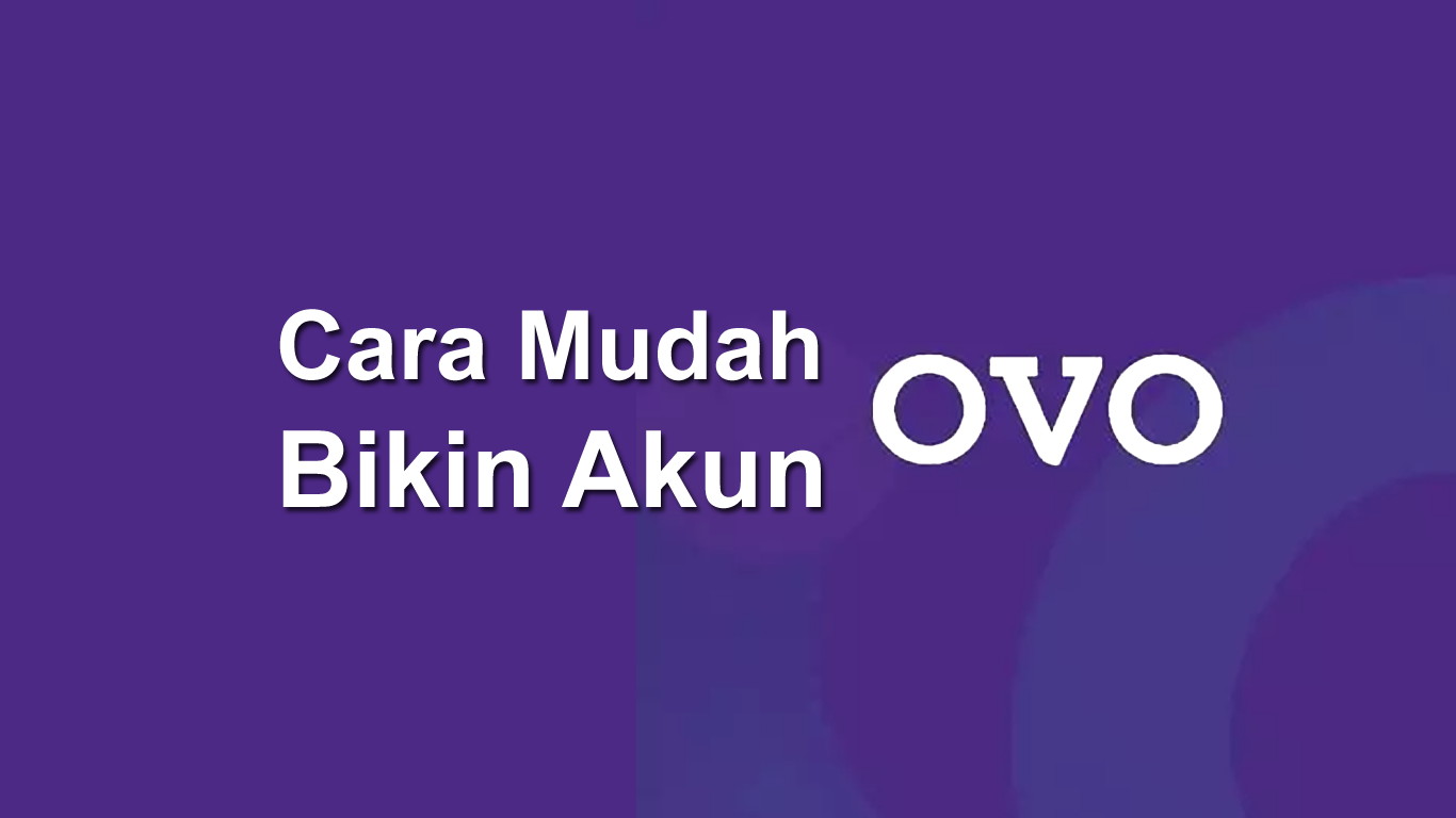 Cara Mudah Membuat Akun OVO