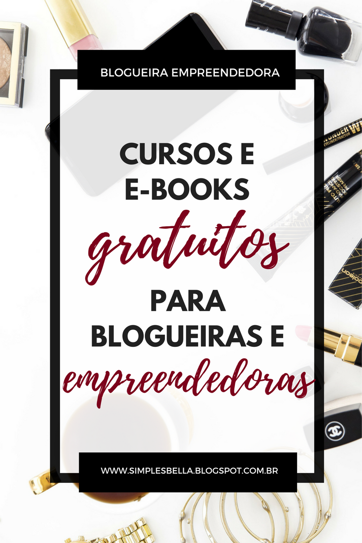 8 cursos e e books gratuitos para blogueiras e for Cursos gratuitos decoracion e interiorismo