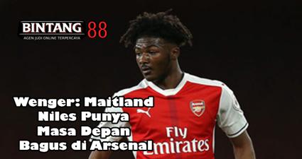 Wenger: Maitland Niles Punya Masa Depan Bagus di Arsenal