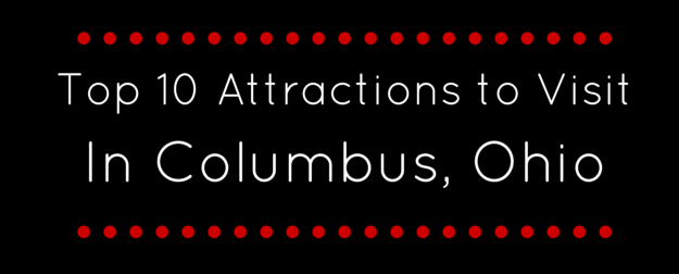 Top Best 10 Things to do in Columbus ohio