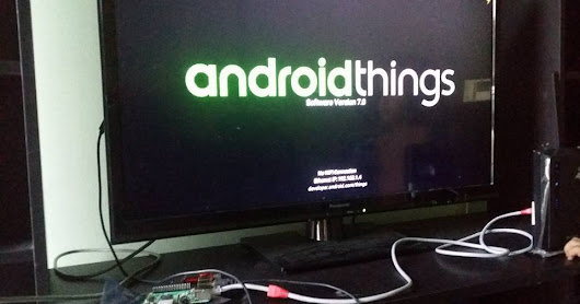 Hello, World of Google AndroidThings IoT Platform with Raspberry Pi 3