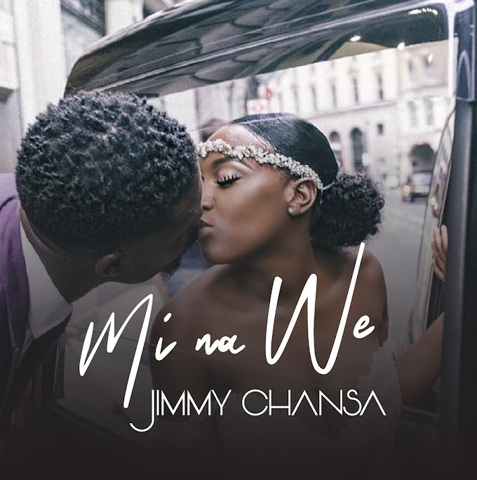 AUDIO | Jimmy chansa - Mi na We | Download Now