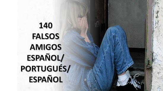 140 FALSOS AMIGOS ESPAÑOL-PORTUGUÉS-ESPAÑOL