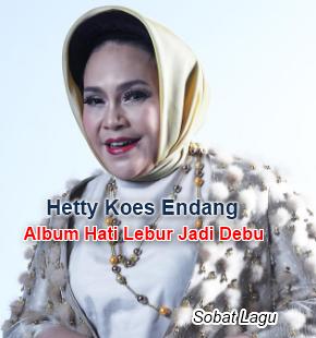 Kumpulan Lagu Hetty Koes Endang Mp3 Album Hati Lebur Jadi Debu (1982) Full Rar