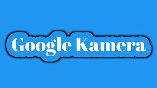 Aplikasi Google Camera Mod Versi Terbaru No Root Auto Fokus