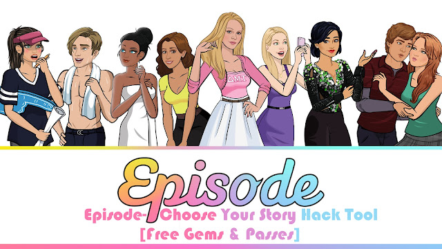 Episode - Chose Your Story Free Hack Tool Gem and Passes