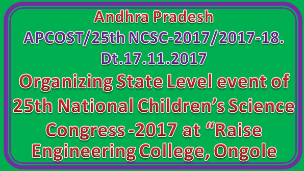 Organizing State Level event of 25th National Children's Science Congress -2017 during 3-4th December