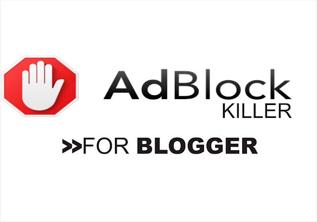Cara Memasang Adblocker Killer/Penghancur Adblocker Terbaru Di Blogger