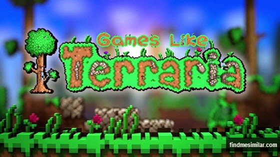 Games Like Terraria: Explore, Craft, Build and Fight