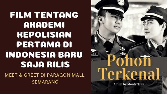 POHON TERKENAL, FILM TENTANG AKADEMI KEPOLISIAN PERTAMA DI INDONESIA BARU SAJA RILIS