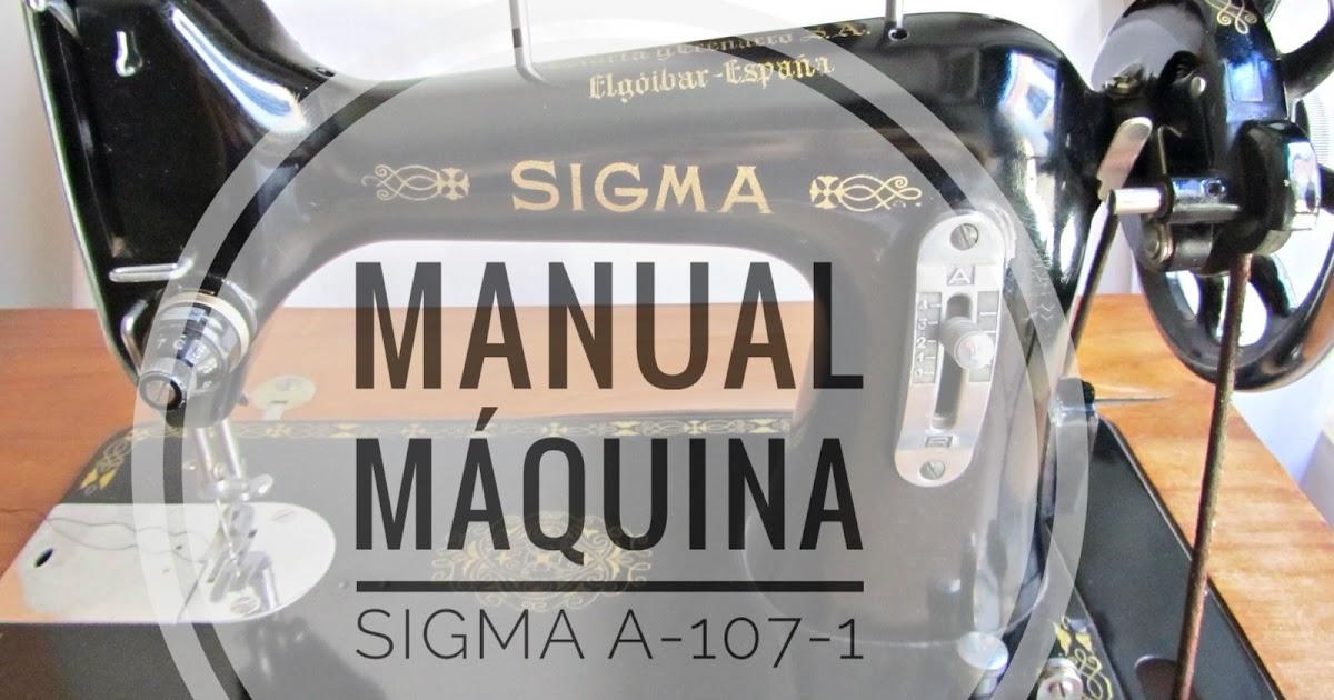 Sentarse A Coser Manual De Instrucciones Máquina De Coser Sigma Modelo A 107 1 Año 1946 Aprox