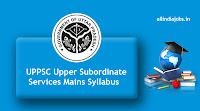 UPPSC Upper Subordinate Services Mains Syllabus