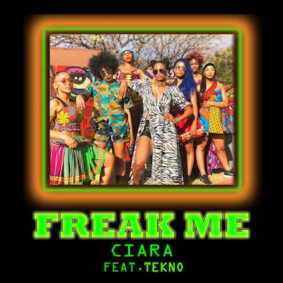 Ciara Feat. Tekno - Freak Me